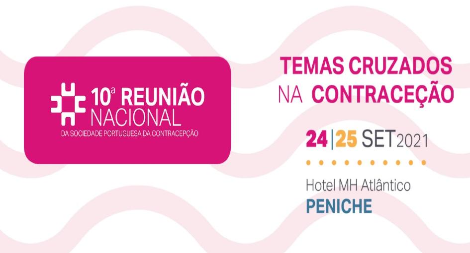 10ª Reunião Nacional da Sociedade Portuguesa da Contracepção