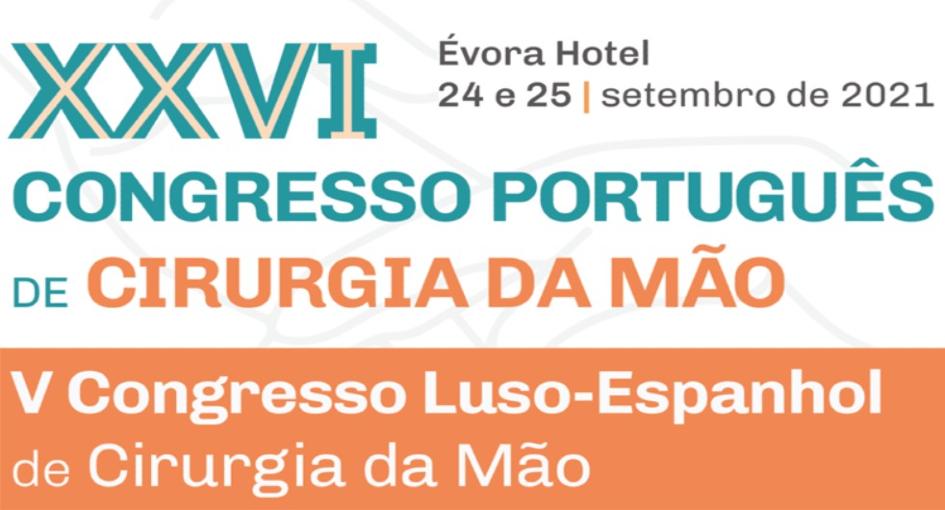 XXVI Congresso Português de Cirurgia da Mão  e  V Congresso Luso-Espanhol de Cirurgia da Mão